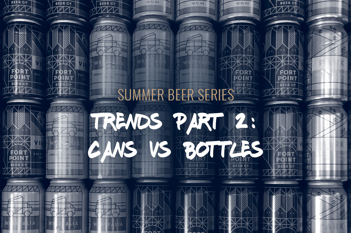 TBF 10: Cans Vs. Bottles And The State Of Beer Marketing – Summer Beer Trends Part 2