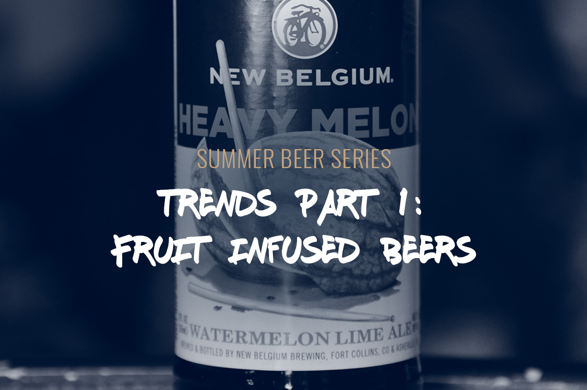 TBF 09: Fruit Infused Beers – Summer Trends Part 1