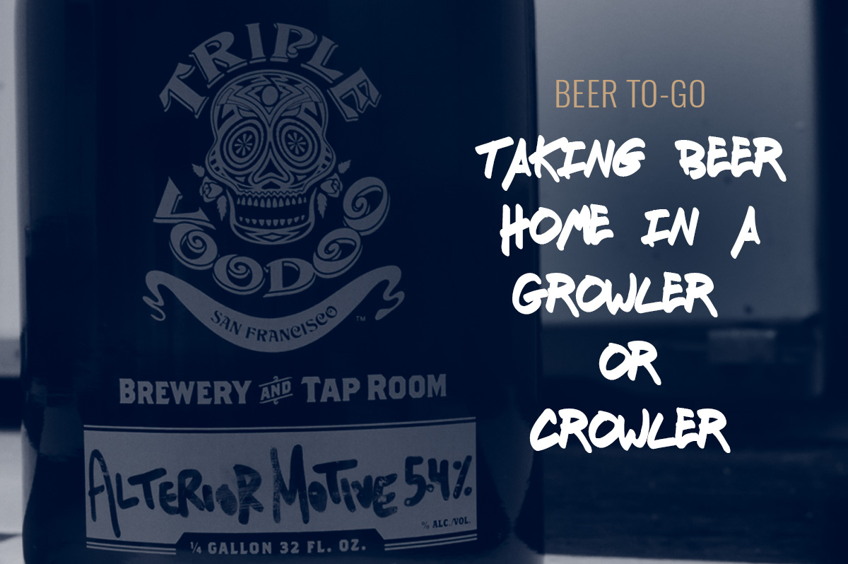 TBF 20: Taking Beer Home In A Growler Or Crowler