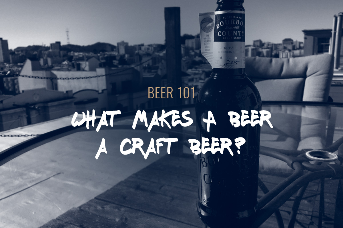 TBF 07: Beer 101 – What Makes A Beer A Craft Beer?